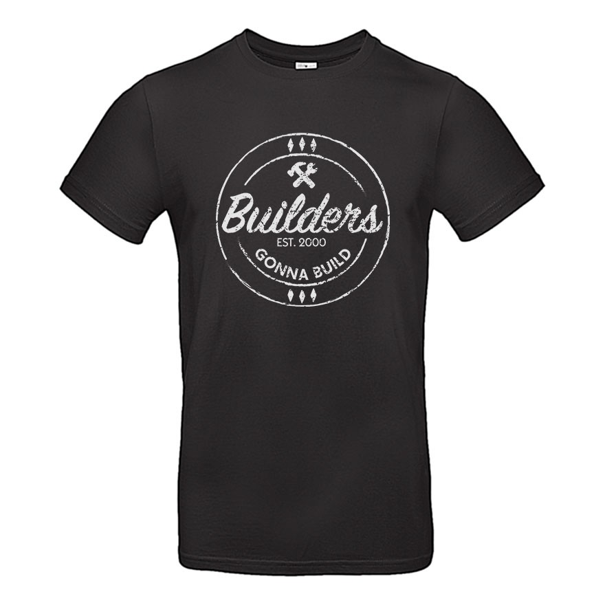 Builders Gonna Build T-Shirt