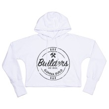 Builders Gonna Build kurzer GIRLIE Hoodie
