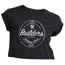 Builders Gonna Build kurzes GIRLIE T-Shirt